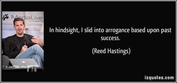 quote-in-hindsight-i-slid-into-arrogance-based-upon-past-success-reed-hastings-80842